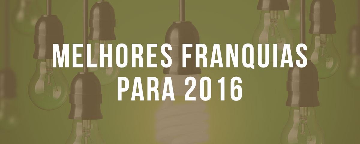 Melhores Franquias para Investir em 2016