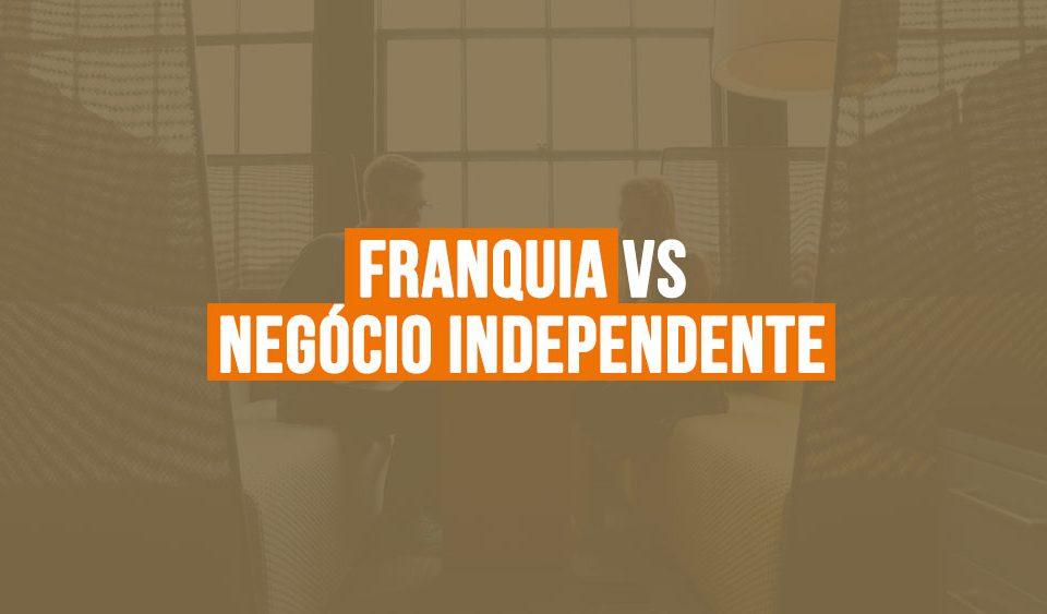 franquia-vs-negocio-independente-destaque